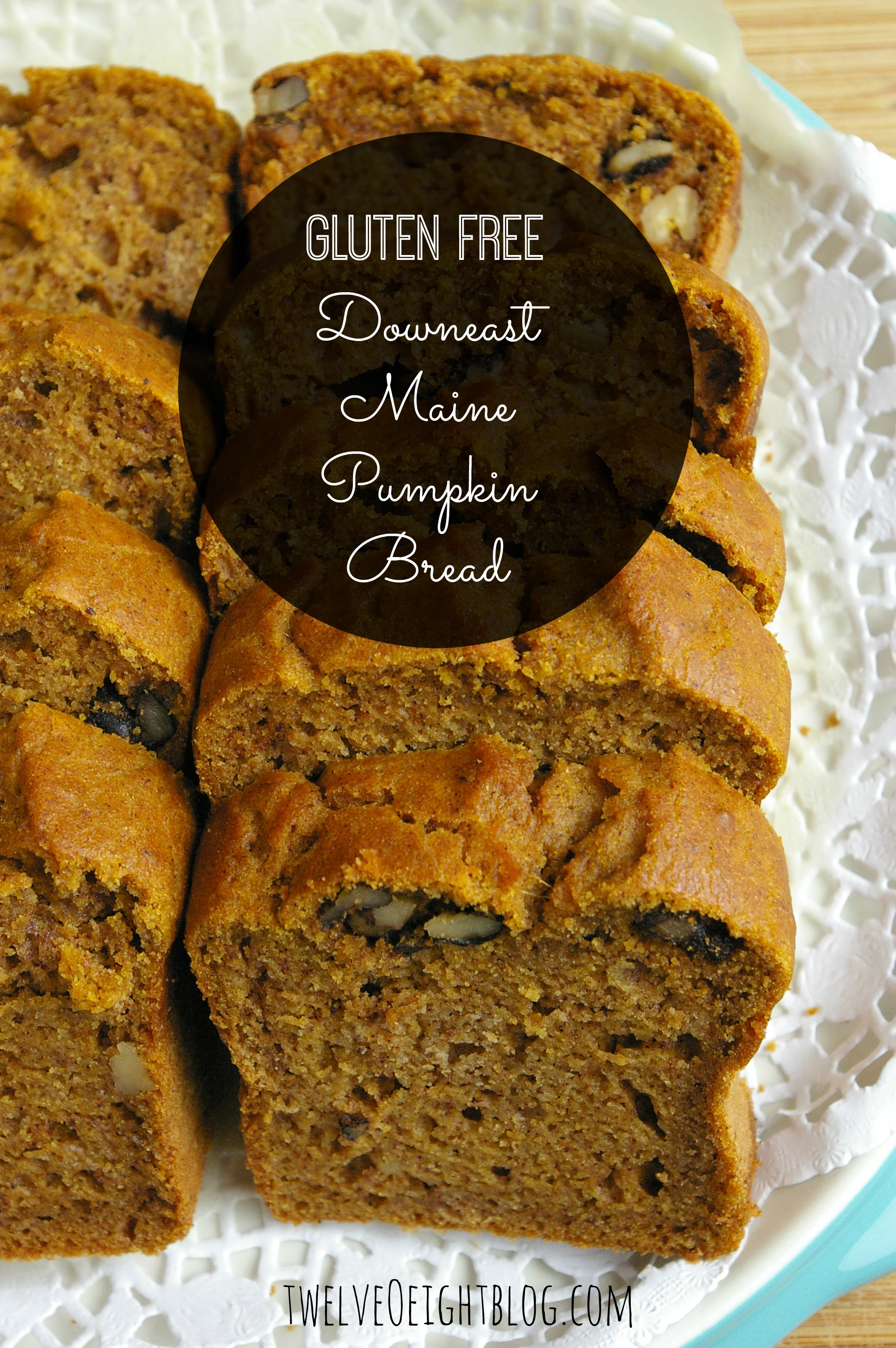 Gluten Free Downeast Maine Pumpkin Bread Recipe - twelveOeight