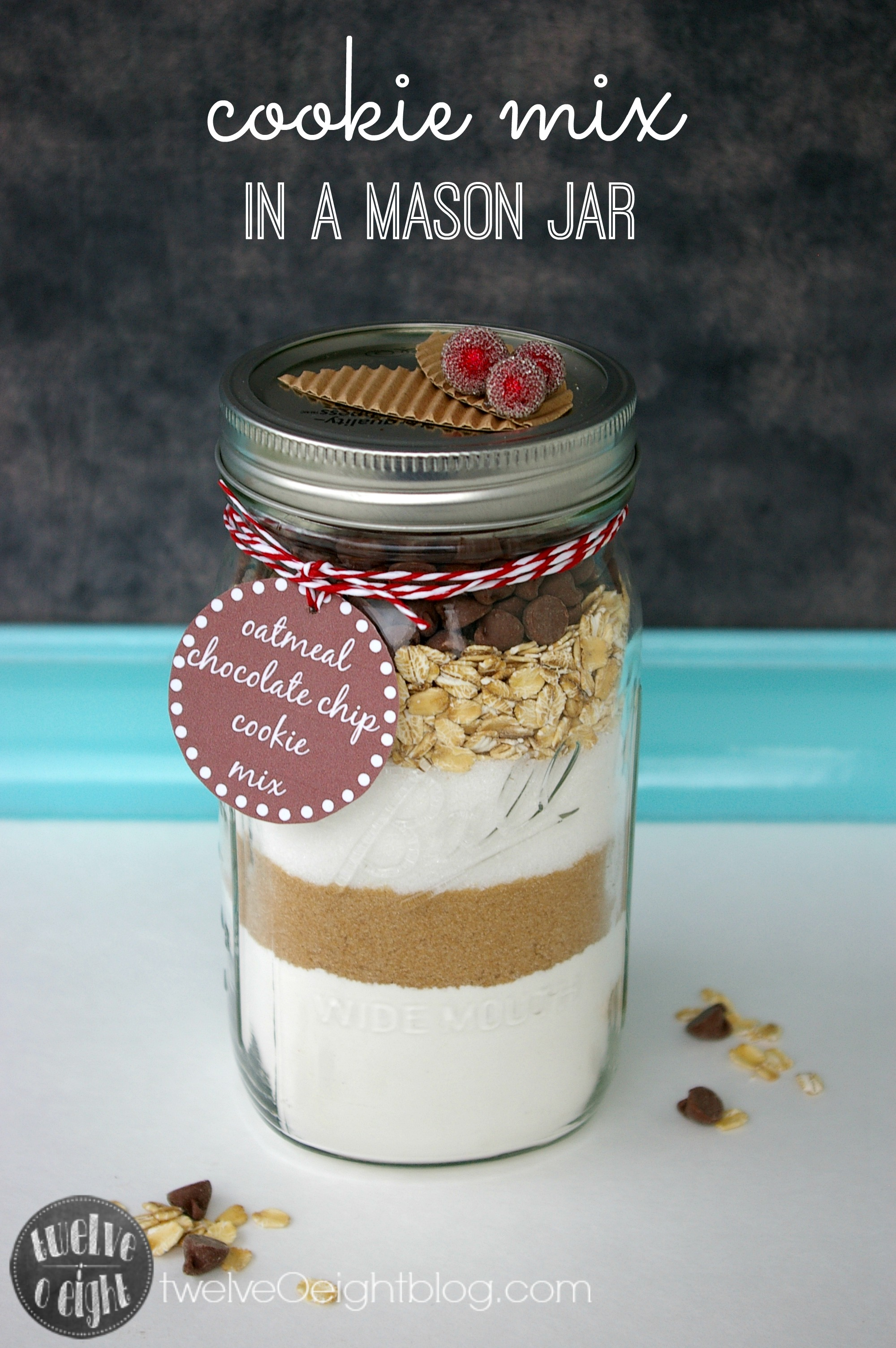 Gifts In A Mason Jar Oatmeal Chocolate Chip Cookie Mix Twelveoeight