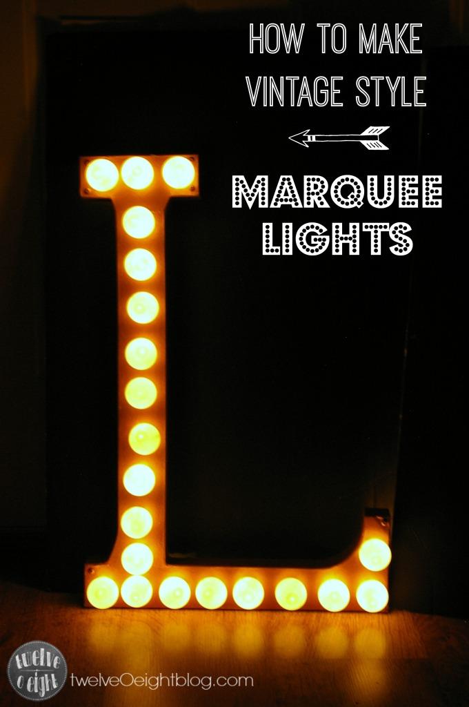 How to make Marquee Lights twelveOeightblog.com #marquee #marqueelight #marqueeletters #diymarquee #diyideas #diyprojects #twelveOeightblog