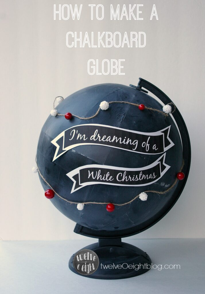 How to make a Chalkboard Globe twelveOeightblog.com #chalkboardglobe #potterybarnknockoff #diyglobe #diychalkboard