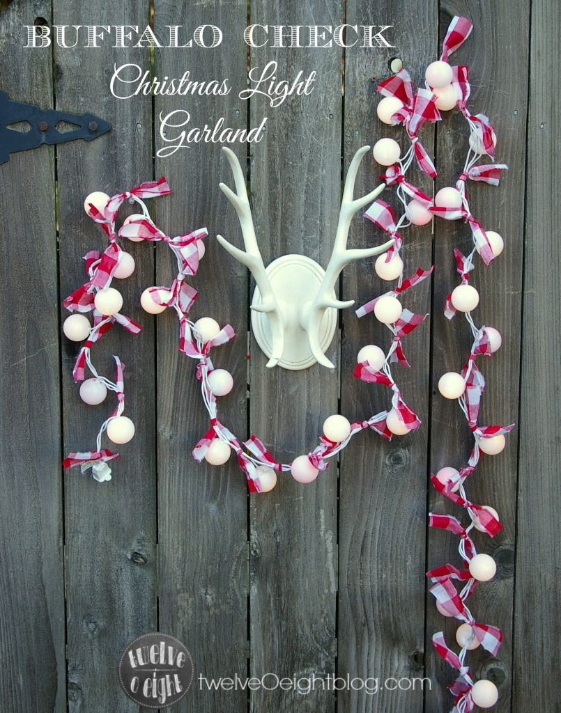 Red and White Buffalo Check Christmas Garland #garland #redandwhite #Christmasdecor #Christmaslights #diy #craft #rustic #twelveOeightblog