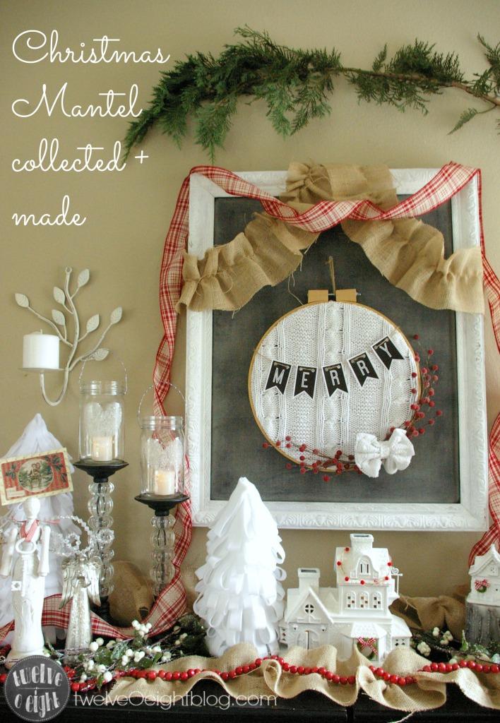 Christmas Mantel main twelveOeightblog.com #Mantel #ChristmasMantel2014 #diy #rusticchristmas #christmascraft #twelveOeightblog