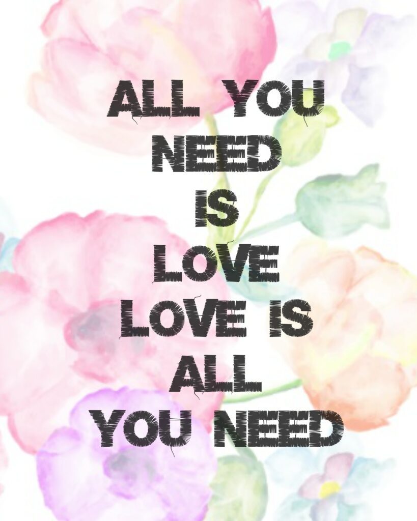 All You Need Is Love Free Printable twelveOeightblog.com #loveprintable #allyouneedislove #freeprintable #valentine #twelveOeightblog
