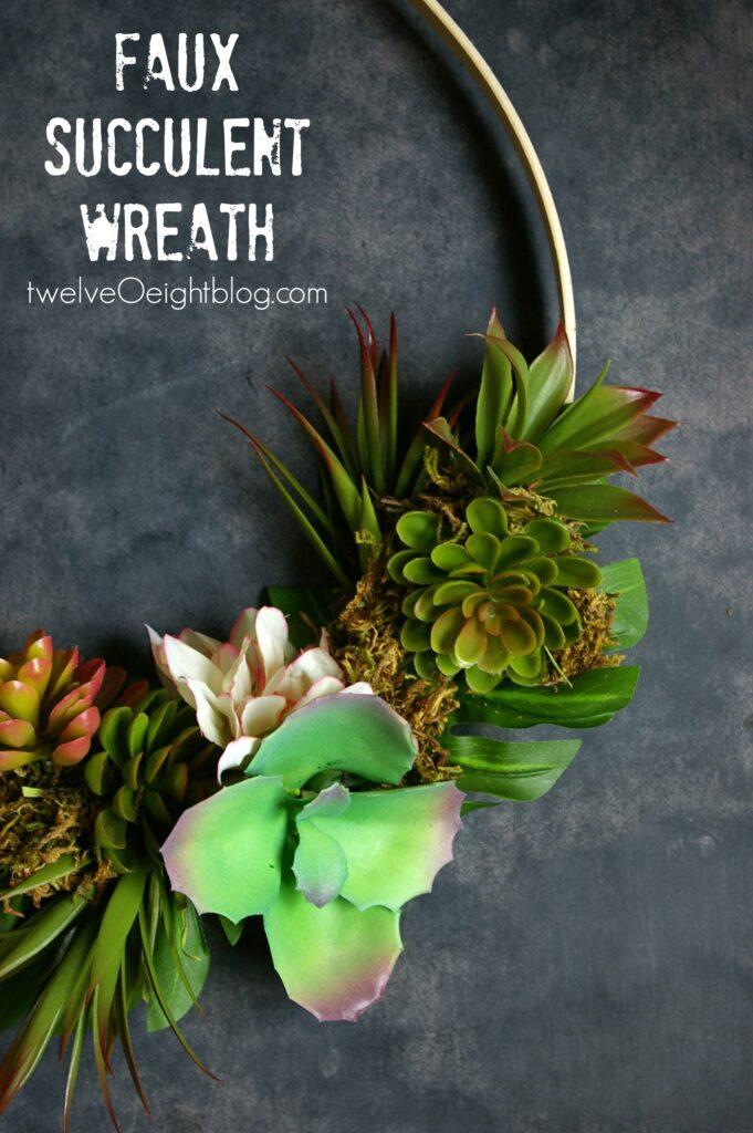 Faux Succulent Wreath twelveOeightblog.com #succulent #wreath #DIY #modernwreath #succulentwreath #twelveOeight