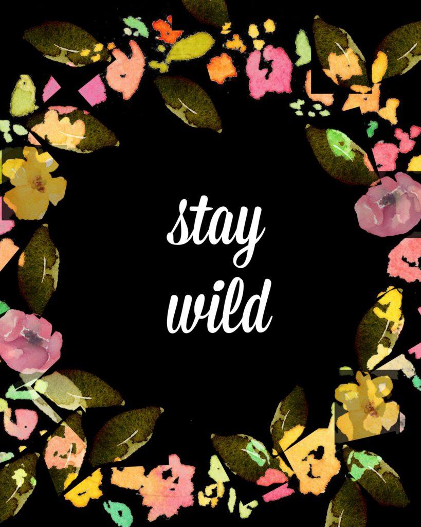 stay wild free printable #freeprintable #moderndecor #printable #diy #twelveOeight