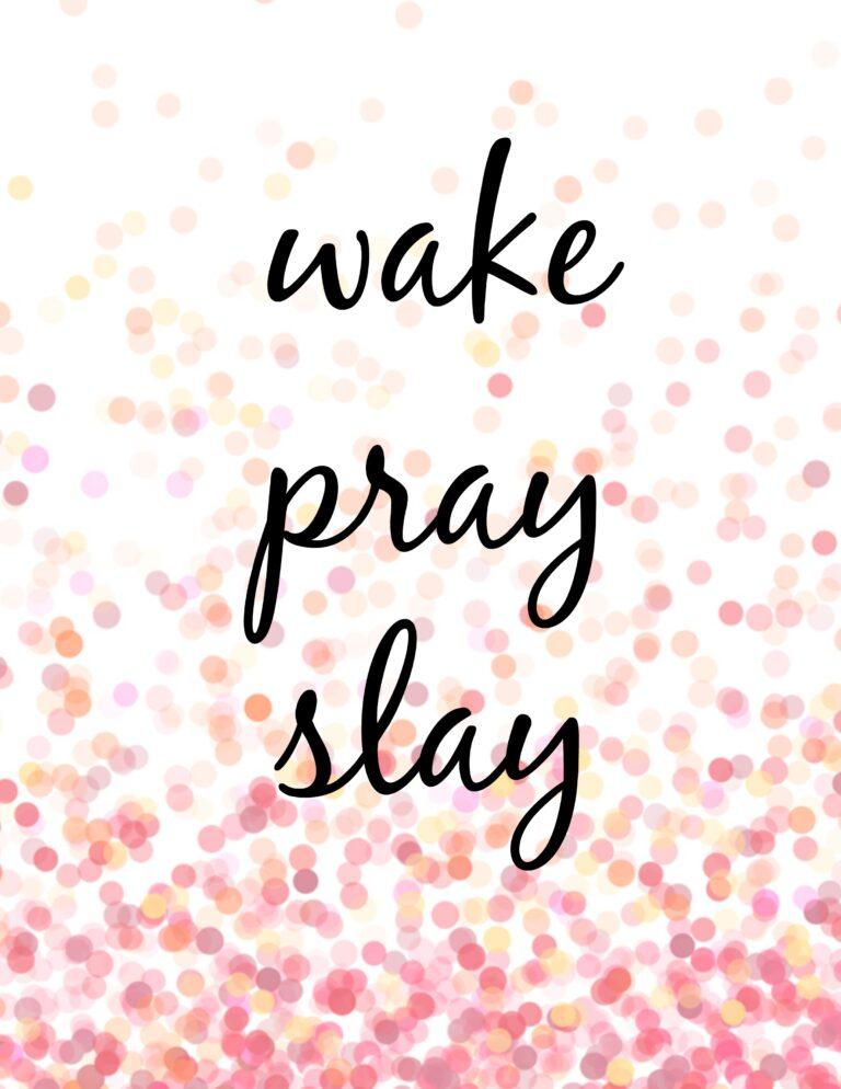 free printable, wake slay pray, girl boss,